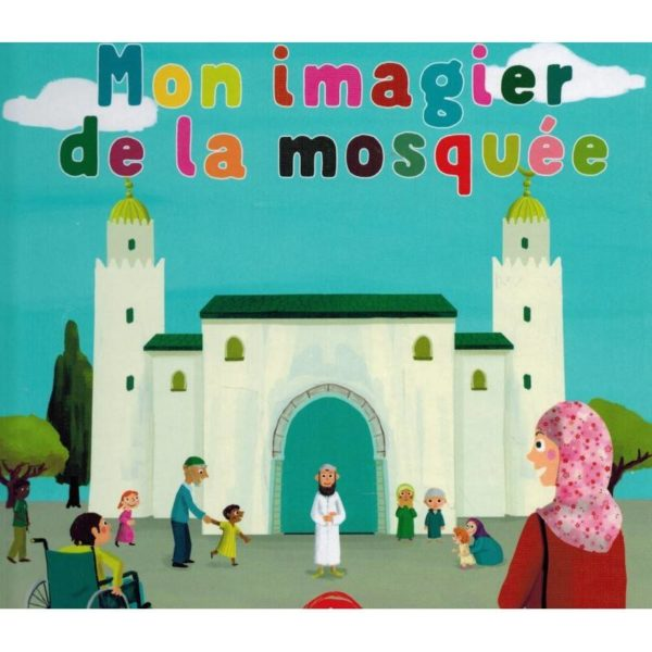 Photo Mon Imagier De La Mosquée (À Partir De 5ans) – Graines De Foi - Graines de foi