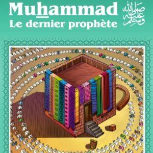 Photo Les récits des prophètes à la lumière du Coran et de la Sunna : Muhammad (SAW) – Le dernier prophète - Orientica