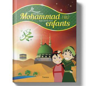 Photo Le Prophète Mohammad raconté aux enfants - Tawhid