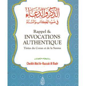 Photo RAPPELS & INVOCATIONS AUTHENTIQUES – TIRÉES DU CORAN ET DE LA SUNNA – ABD AR-RAZZAK AL BADR – IBN BADIS - Ibn badis