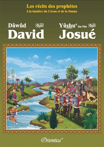 """Photo Les récits des prophètes à la lumière du Coran et de la Sunna : Histoire de """"David (Dâwûd) – Josué (Yûshu')"""" - Orientica"""