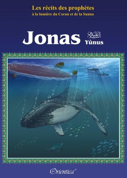 """Photo Les récits des prophètes à la lumière du Coran et de la Sunna : Histoire du prophète """"Jonas"""" (Yûnus) - Orientica"""