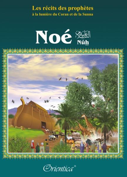"""Photo Les récits des prophètes à la lumière du Coran et de la Sunna : Histoire du prophète """"Noé"""" (Nûh – Nouh) - Orientica"""