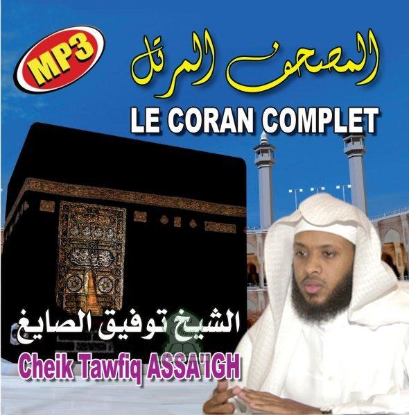 Photo Le Coran complet au format MP3 Par Cheikh Tawfiq ASSA'IGH -