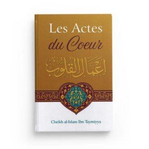 Photo LES ACTES DU CŒUR – SHAYKH AL-ISLAM IBN TAYMIYYA – IBN BADIS - Ibn badis
