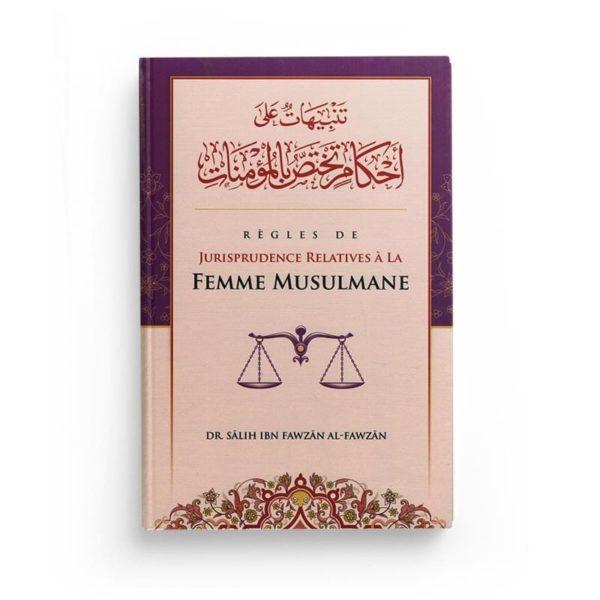 Photo RÈGLES DE JURISPRUDENCE RELATIVES À LA FEMME MUSULMANE – SHAYKH AL-FAWZÂN – IBN BADIS - Ibn badis